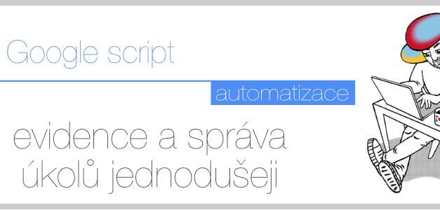 Evidence úkolů, řízení projektů Google Script, API Freelo